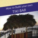 How To Build Your Own Tiki Bar, Tiki Hut & Tiki Bar Tables & Stools