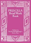 Priscilla Bead Work Book - Victorian Beaded Purses, Jewelry, & More!